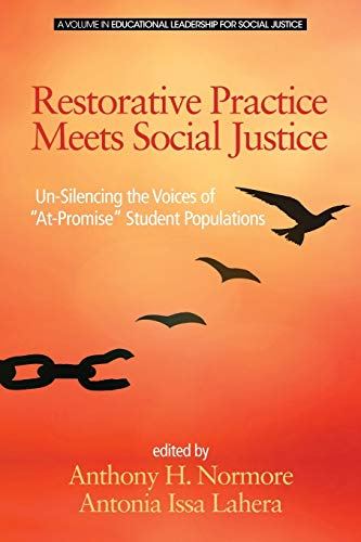 Restorative Practice Meets Social Justice By Anthony H. Normore