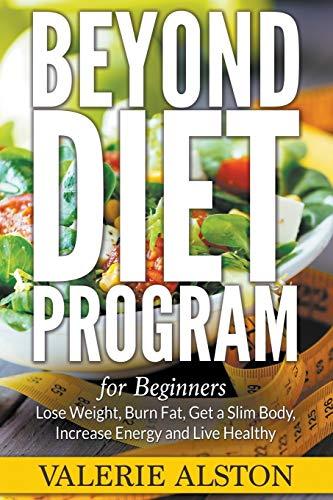 Beyond Diet Program For Beginners By Valerie Alston