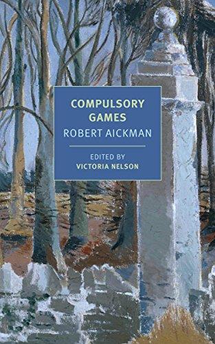 Compulsory Games (New York Review Books Classics) By Robert Aickman
