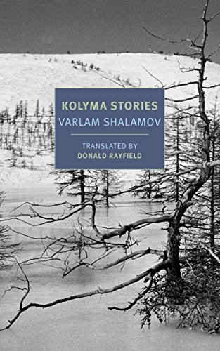 Kolyma Stories (New York Review Books Classics) By Donald Rayfield