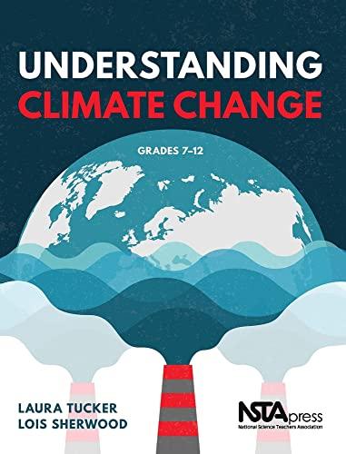 Understanding Climate Change By Laura Tucker