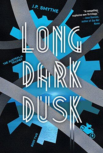 Long Dark Dusk (Australia Trilogy) By J P Smythe