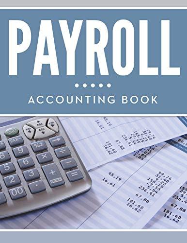 Payroll Accounting Book By Speedy Publishing LLC