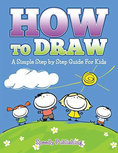 How To Draw By Speedy Publishing LLC
