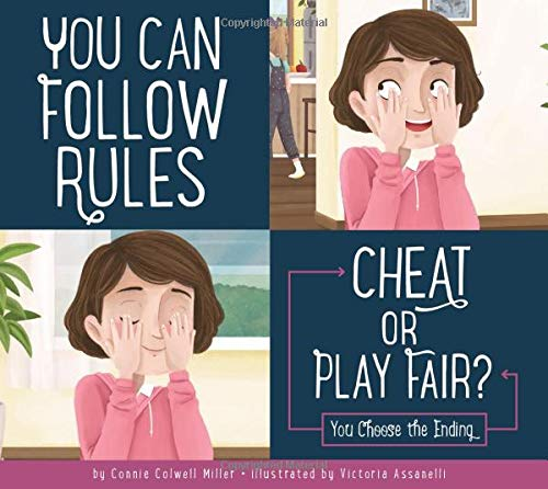 You Can Follow the Rules: Cheat or Play Fair? By Connie Colwell Miller