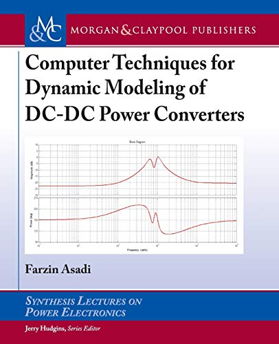 Computer Techniques for Dynamic Modeling of DC-DC Power Converters By Farzin Asadi