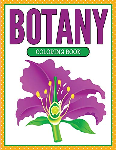 Botany Coloring Book (Plants and Flowers Edition) By Speedy Publishing LLC
