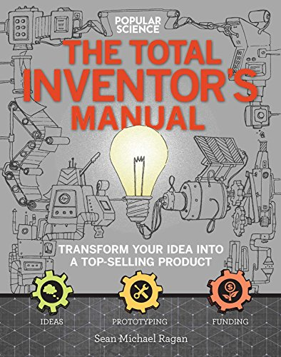 The Total Inventors Manual (Popular Science) By Sean Michael Ragan