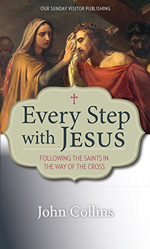 Every Step with Jesus By John Collins