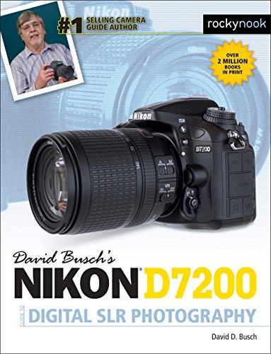 David Busch's Nikon D7200 Guide to Digital Slr Photography By David D. Busch