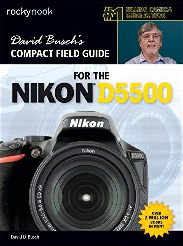 David Busch's Compact Field Guide for the Nikon D5500 By David D. Busch