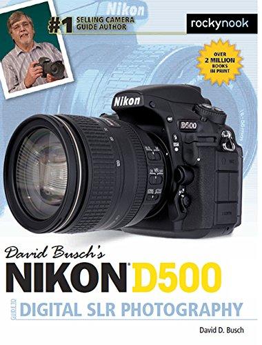 David Busch's Nikon D500 Guide to Digital SLR Photography By David Busch