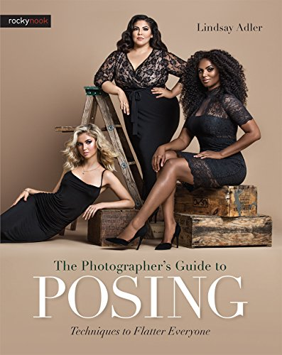 Photographer s Guide to Posing, the By Lindsay Adler
