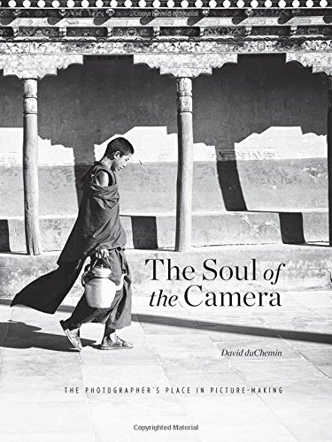 Soul of the Camera, the By David DuChemin