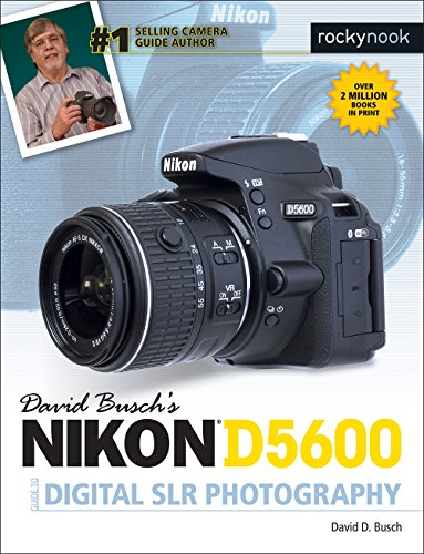 David Busch's Nikon D5600 Guide to Digital Slr Photography By David D. Busch