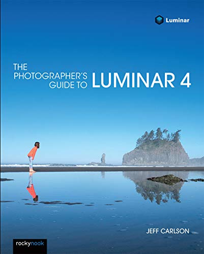 The Photographer's Guide to Luminar By Jeff Carlson
