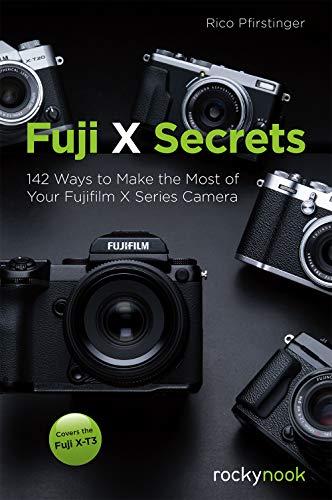 Fuji X Secrets By Rico Pfirstinge