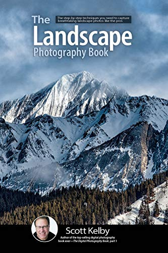 The Landscape Photography Book By Scott Kelby