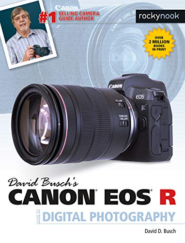 David Busch's Canon EOS R Guide By David D. Busch