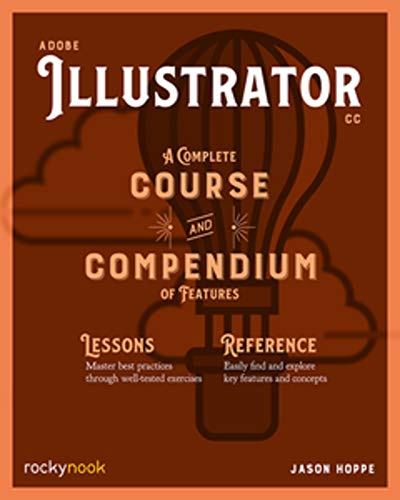 Adobe Illustrator CC A Complete Course and Compendium of Features By Jason Hoppe