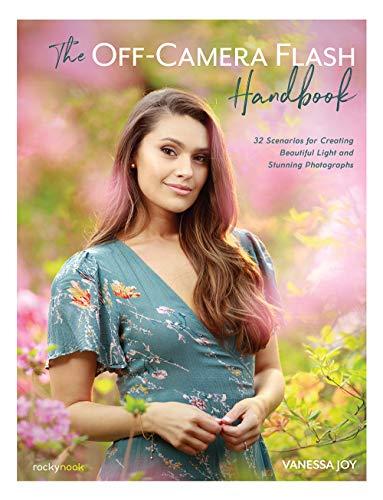 The Off-Camera Flash Handbook By Vanessa Joy