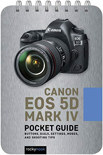 Canon EOS 5D Mark IV: Pocket Guide By Rocky Nook