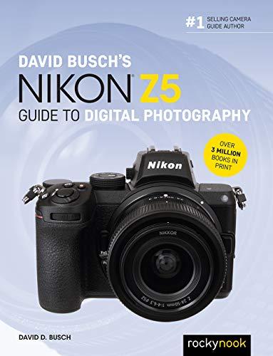 David Busch's Nikon Z5 Guide to Digital Photography By David Busch