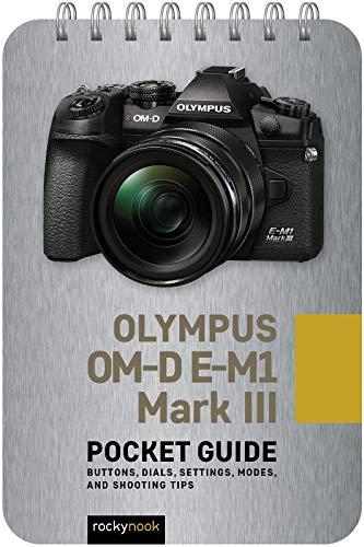 Olympus OM-D E-M1 Mark III: Pocket Guide By Rocky Nook