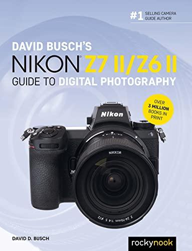 David Busch's Nikon Z7 II/Z6 II By David Busch