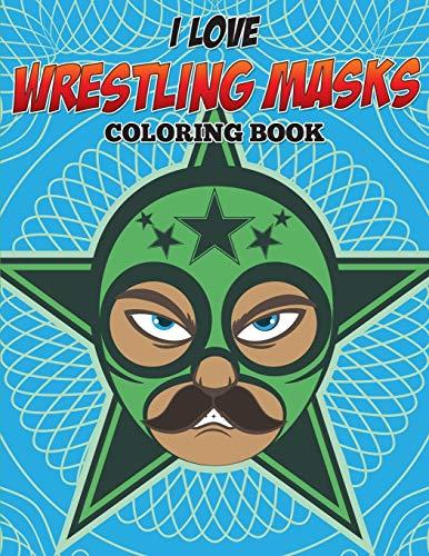 I Love Wrestling Masks Coloring Book By Speedy Publishing LLC