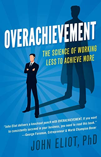 Overachievement By John Eliot