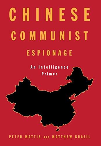 Chinese Communist Espionage By Peter Mattis