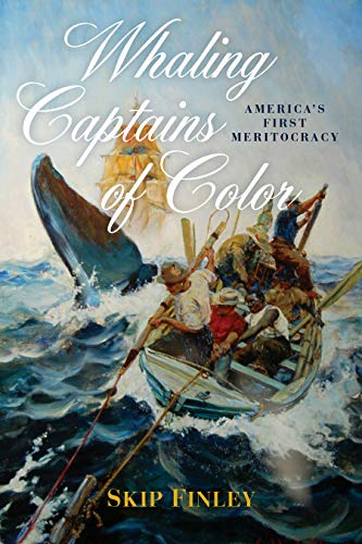 Whaling Captains of Color By Skip Finley