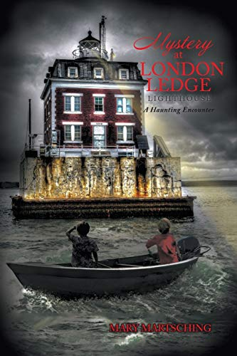 Mystery at London Ledge Lighthouse By Mary Martsching