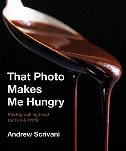 That Photo Makes Me Hungry By Andrew Scrivani