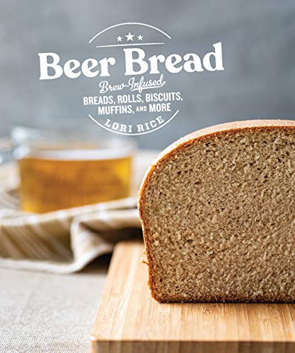 Beer Bread By Lori Rice, MS