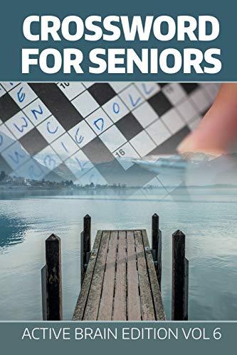 Crossword For Seniors: Active Brain Edition Vol 6 By Speedy Publishing LLC