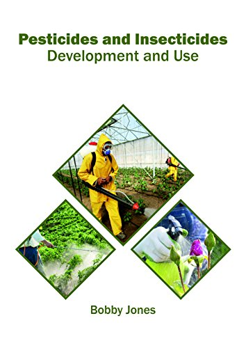 Pesticides and Insecticides: Development and Use By Edited by Bobby Jones