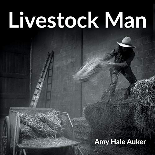Livestock Man By Amy Hale Auker