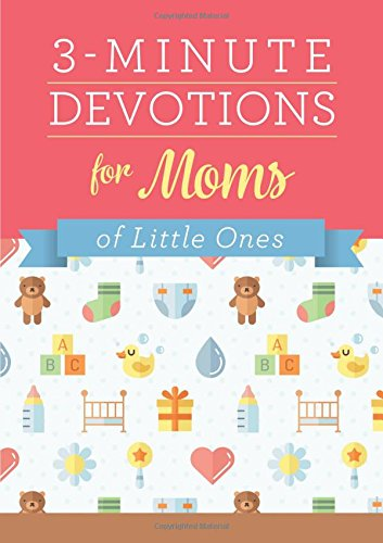 3-Minute Devotions for Moms of Little Ones By Barbour Staff