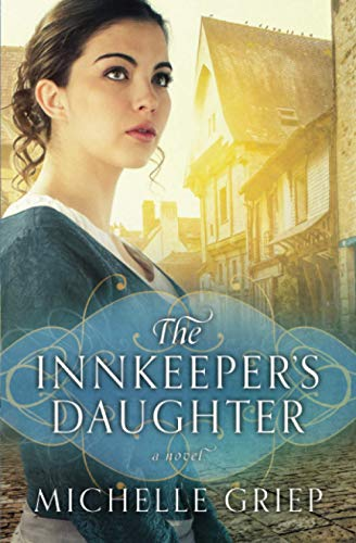 The Innkeeper's Daughter (Bow Street Runners Trilogy) By Michelle Griep