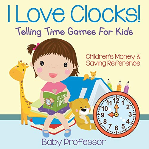I Love Clocks! - Telling Time Games For Kids By Baby Professor