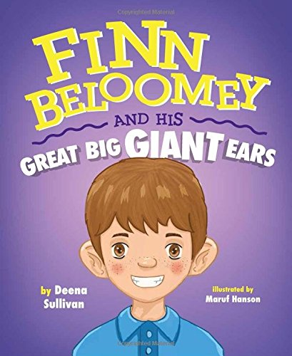 Finn Beloomey and His Great Big Giant Ears By Deena Sullivan