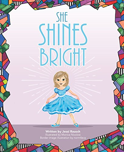 She Shines Bright By Jessi Rausch
