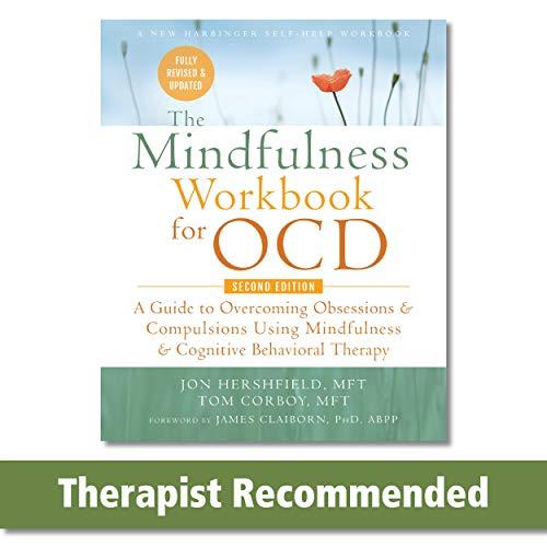 The Mindfulness Workbook for OCD By Glenn R Schiraldi, PhD