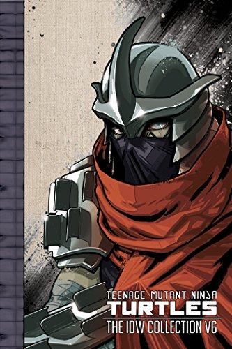 Teenage Mutant Ninja Turtles: The IDW Collection Volume 6 By Tom Waltz