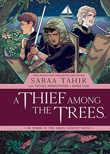A Thief Among the Trees: An Ember in the Ashes Graphic Novel By Sabaa Tahir