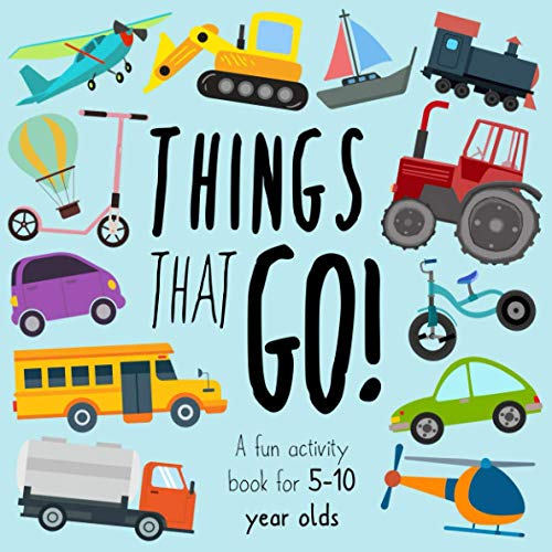 Things That Go!: A Fun Activity Book for 5-10 Year Olds By Awesome Activity Books