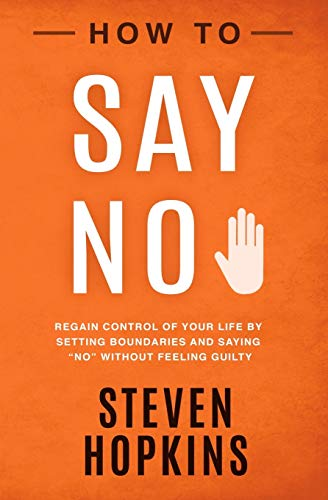 How to Say No By Steven Hopkins