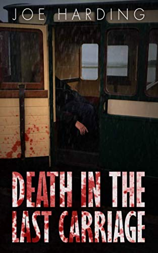 Death in the Last Carriage: A Ffestiniog Railway story (The Reluctant Detective) By Joseph Harding